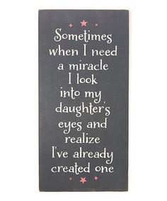 Another great find on #zulily! Miracle Daughter's Eyes Wall Sign by Sara's Signs #zulilyfinds