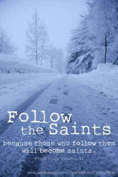 Follow the Saints… to become a saint. facebook.com/SistersMICM Sisters, Slaves of the Immaculate Heart of Mary