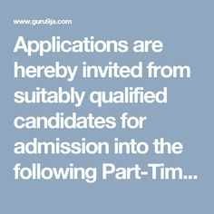 Applications are hereby invited from suitably qualified candidates for admission into the following Part-Time Degree programmes for 2016/20...