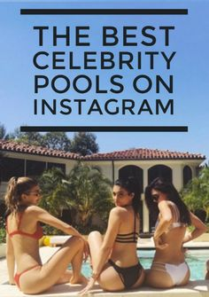 The best celebrity swimming pools on Instagram.