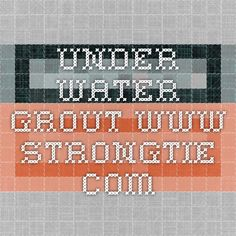 Under Water Grout www.strongtie.com