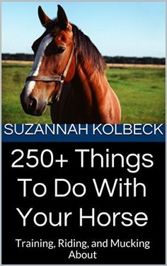 You finally have your horse: now what?  250+ Things To Do With Your Horse includes groundwork, mounted work, DIY projects for the barn, and much, much more.   Horsemanship and information on showing and other aspects of hore ownership also included!