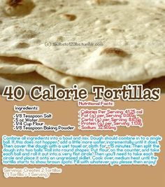 40 Calorie Tortillas - super simple and super awesome! I might not buy flour tortillas again! Low Calorie Tortilla, Low Calorie Dinners, Low Calorie Snacks, No Calorie Foods, Low Calorie Recipes, Healthy Snacks, Healthy Recipes, Low Calorie Bread, Low Calorie Vegan