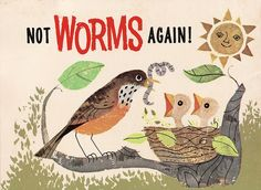 "illustration, animal, bird, robin, mother, baby, nest, worm, naive, vintage. ""Not Worms Again!"""