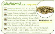 Info obrazok slnecnicove semienka Healthy Fruits, Fruit Recipes, Natural Medicine, Wellness, Natural Health, Gardening Tips, Health Tips, Detox, Gluten Free
