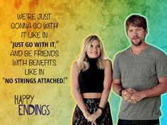 Happy Endings quote - Dave Happy Endings Quotes, No Strings Attached, Tv Shows Funny, Friends With Benefits, I Miss You, Just Go, Favorite Tv Shows, Tv Series, Relationship