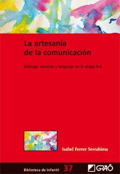Isabel Ferrer. La artesanía de la comunicación. 159.92 FER art