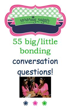Members are always looking for more ways to get closer to their favorite sisters! A special sisterhood social - or retreat - would be an ideal time to bond with these interesting big/little conversation questions. Excellent sharing topics for a senior send-off as well. Tailor the questions towards bigs, littles, grand bigs, grand littles, or all family members. <3 BLOG LINK: http://sororitysugar.tumblr.com/post/108203322014/sorority-sugar-big-little-bonding-questions#notes