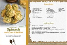 """*Gluten Free Spinach and Carrot Muffins ~ To download, do a right-click on your mouse and either """"Copy Image"""" and directly paste it to Word OR you can do a """"Save As"""" to your desktop to import at a later date. Please note that you might have to crop the image to 4"""" x 6""""."""