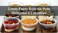 Como Fazer Bolo no Pote para Vender – Receita Deliciosa e Lucrativa via @negociocaseiro
