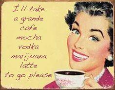 Mocha vodka marijuana latte STICKER by SassyFace on Etsy, $1.75 .....LOVE THIS ETSY STORE!