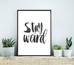 Home and Living, Wall Decor, Stay Weird, Typographic Print, Printable Art, Digital Download, Handwritten Style,Modern Wall Art  This is a digital