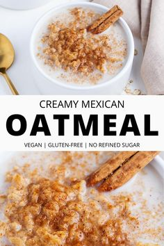 This sweet and creamy Mexican oatmeal recipe is made using only 5 simple ingredients. It delivers big on flavor and is easily customizable. Using old-fashioned oats, piloncillo, plant milk, a dash of vanilla, and of course cinnamon. It's time to level up your oatmeal game! #GlutenFree #OatmealRecipe #Oatmeal #MexicanOatmeal #Avena Gluten Free Recipes For Breakfast, Dairy Free Recipes, Brunch Recipes, Vegan Recipes, Dessert Recipes, Fun Recipes, Desserts, Mexican Oatmeal Recipe, Oatmeal Recipes