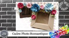 """Vidéo-Tuto """"Cadre Photo Romantique"""" par Coul'Heure Papier"""