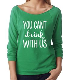 Love this for St. Funny play on the Mean Girls line. Etsy You can't drink with us, St Patrick's Day Shirt Women, St Patrick's Day Shirt Funny, Drinking Shirt St Pattys, St Patricks Day, Funny Drinking Shirts, St Patrick's Day Outfit, Funny Shirts Women, Funny Tees, St Patrick Day Shirts, Diy Shirt, Custom Clothes