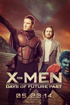 X-Men: Days of Future Past, starring Michael Fassbender, James McAvoy, Jennifer Lawrence