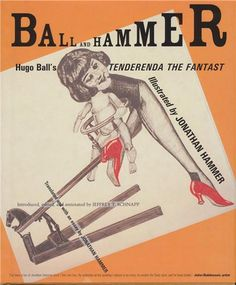 Ball and Hammer: Hugo Ball's Tenderenda the Fantast book cover.