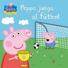 NOVETATS ANIVERSARI. Peppa juega al fútbol. BEBETECA.