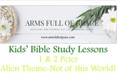 1 and 2 Peter Kids' Bible Study Lessons - Arms Full of Grace Bible Study Lessons, Bible Study For Kids, Kids Bible, Kids Sunday School Lessons, Lessons For Kids, Peter Bible, Higher Calling, Bible Resources, 2 Peter