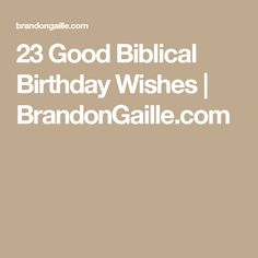 23 Good Biblical Birthday Wishes | BrandonGaille.com