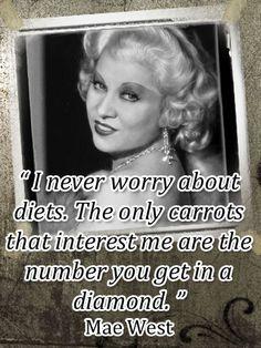 ~Mae West~