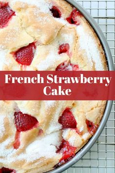 French Strawberry Cake is a stunning cake that is simple to make. Like a traditional French Apple Cake it is custardy in the middle with a crackly top. Strawberry Cake From Scratch, Strawberry Sheet Cakes, Homemade Strawberry Cake, Fresh Strawberry Recipes, Chocolate Strawberry Cake, Strawberry Desserts, Deserts With Strawberries, Fruit Recipes, Recipies