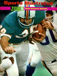 The 10 Worst Super Bowls - Super Bowl VIII Miami Minnesota 7 - When a team doesn't need to pass more than seven times, you know it's in total control. The Dolphins surely were with bruising running back Larry Csonka leading the way with 145 rushing yards. Nfl Sports, Sports Stars, Football Memes, Nfl Football, Football Players, 1972 Miami Dolphins, Sports Magazine Covers, Sports Illustrated Kids, Skinny
