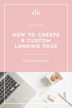While creating my recent e-course,I've spent a lot of time researching the  best tools and resources to use to ensure a smooth launch. Today I want to  share with you how you can use your Squarespace site to create your own,  customized landing pages without having to make use of a landing page