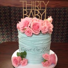 Blue and pink buttercream cake with fresh flowers Thirtieth birthday cake Sweetonyoucakes.ca