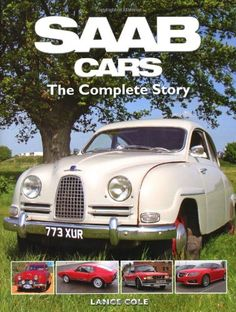 SAAB Cars: The Complete Story by Lance Cole http://www.amazon.com/dp/1847973981/ref=cm_sw_r_pi_dp_-6Fcwb0VC6NVW