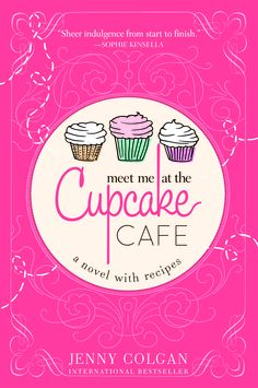 Meet Me At the Cupcake Cafe by Jenny Colgan - delicious summer read!