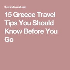 15 Greece Travel Tips You Should Know Before You Go
