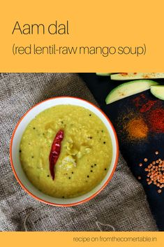 A masoor (red lentil) and raw aam (mangoes) dal (soup), this is a Bengali staple to beat the scorching heat. Quick Vegetarian Meals, Vegetarian Soup, Vegan Soup, Quick Recipes, Summer Recipes, Soup Recipes, Indian Food Recipes, Asian Recipes, Ethnic Recipes