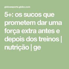 5+: os sucos que prometem dar uma força extra antes e depois dos treinos | nutrição | ge Dietas Detox, Math Equations, Workouts, Juices