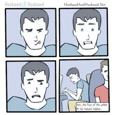 My husband makes weird faces when he writes.  #gaycomic #comic #lgbt #husbandandhusband #husbands #jonathanlferrara #aaronferrara #gayrelationshipcomic #gay #authors #writers