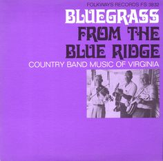 Bluegrass From the Blue Ridge: A Half Century of Change: Country Band Music of Virginia - Various Artists