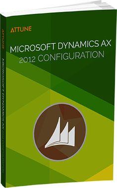"Download Your Free eBook ""Microsoft Dynamics AX 2012 Configuration"" - http://www.attuneww.com/publications/microsoft-dynamics-ax-2012-configuration.html"