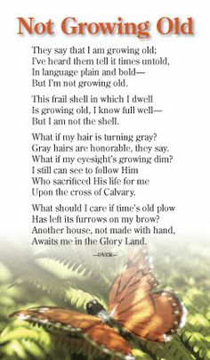 Old Poetry | mwtb.org - Tracts :: Choice Poems :: Not Growing Old