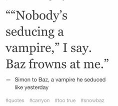 """the seduction of vampires. """"Scene in a book that made me snort and amused me way too muchOn the seduction of vampires. """"Scene in a book that made me snort and amused me way too much Simon Snow, Good Books, My Books, Carry On Book, Eleanor And Park, You Are The Sun, Rainbow Rowell, Gay, Book Memes"""