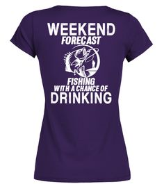 # Forecast Fishing- Fishing AND DRINKING .  Special Offer, not available in shops#WEEKEND FORECAST FISHING WITH A CHANCE OF DRINKINGWeekend Forecast Fishing with a Chance of Drinking T-ShirtWeekend Forecast Fishing With A Chance Of Drinking - Funny Fishing T-shirt - Funny Fisherman Ice Fly Gone Trout Largemouth Smallmouth Bass Fishing t-shirt tee gift is a fishing funny t-shirt which describe funny fishing tee shirts for men and a fishing funny gifts.       Comes in a variety of styles and…