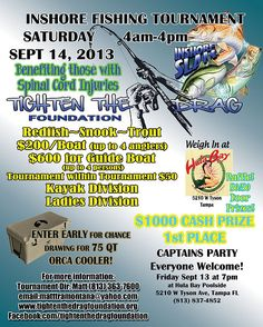 Inshore Fishing Tournament that benefits those with Spinal Cord Injuries! Everyone is welcome! Just $50/person or $200 per team. September 14, 2013