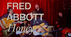 "Folk Radio have premiered the new live acoustic video, ""Honey"", by Fred Abbott & his band. Taken from the Serious Poke Deluxe Edition, out now on Lojinx."