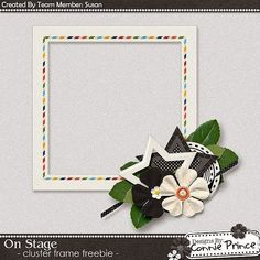 But wait! There is another freebie on 02-07-15. Makes three total!! This one is by CT Susan using On Stage. (Which I know she just loves!) Available at scrapinfusions.blogspot.com