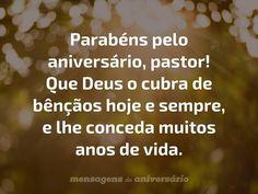 Parabéns pelo aniversário, pastor! Que Deus o cubra de bênçãos hoje e sempre, e lhe conceda muitos anos de vida. (...) https://www.mensagemaniversario.com.br/que-deus-o-cubra-de-bencaos/