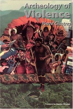 Library Genesis: Pierre Clastres - Archeology of Violence