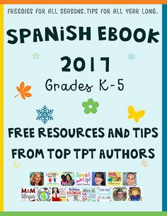 2017 Elementary Spanish Ebook with Free Resources & Tips for Grades Kindergarten thru 5th. Download for FREE!