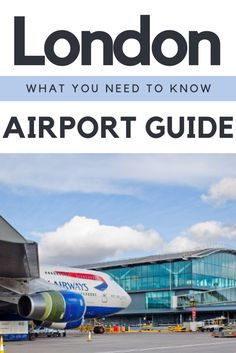 A full guide on London Airports and what you need to know! Check out our post for more information and useful links!