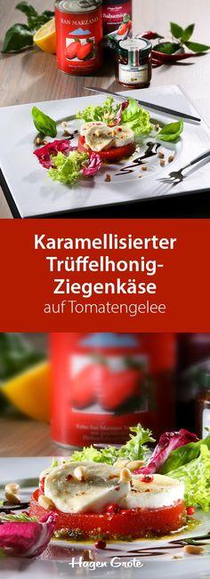 Karamellisierter Trüffelhonig-Ziegenkäse auf Tomatengelee