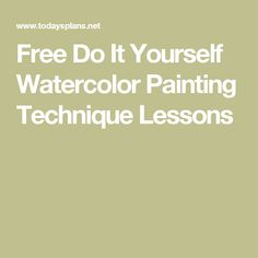 Free Do It Yourself Watercolor Painting Technique Lessons
