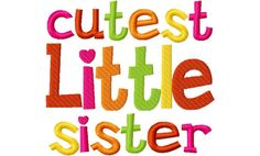 Cutest Little Sister Applique Machine Embroidery Design and by CindysAppliques on Etsy Applique Designs, Machine Embroidery Designs, Little Sisters, Embroidery Applique, Girl Birthday, 4x4, Love You, Handmade Gifts, Cute